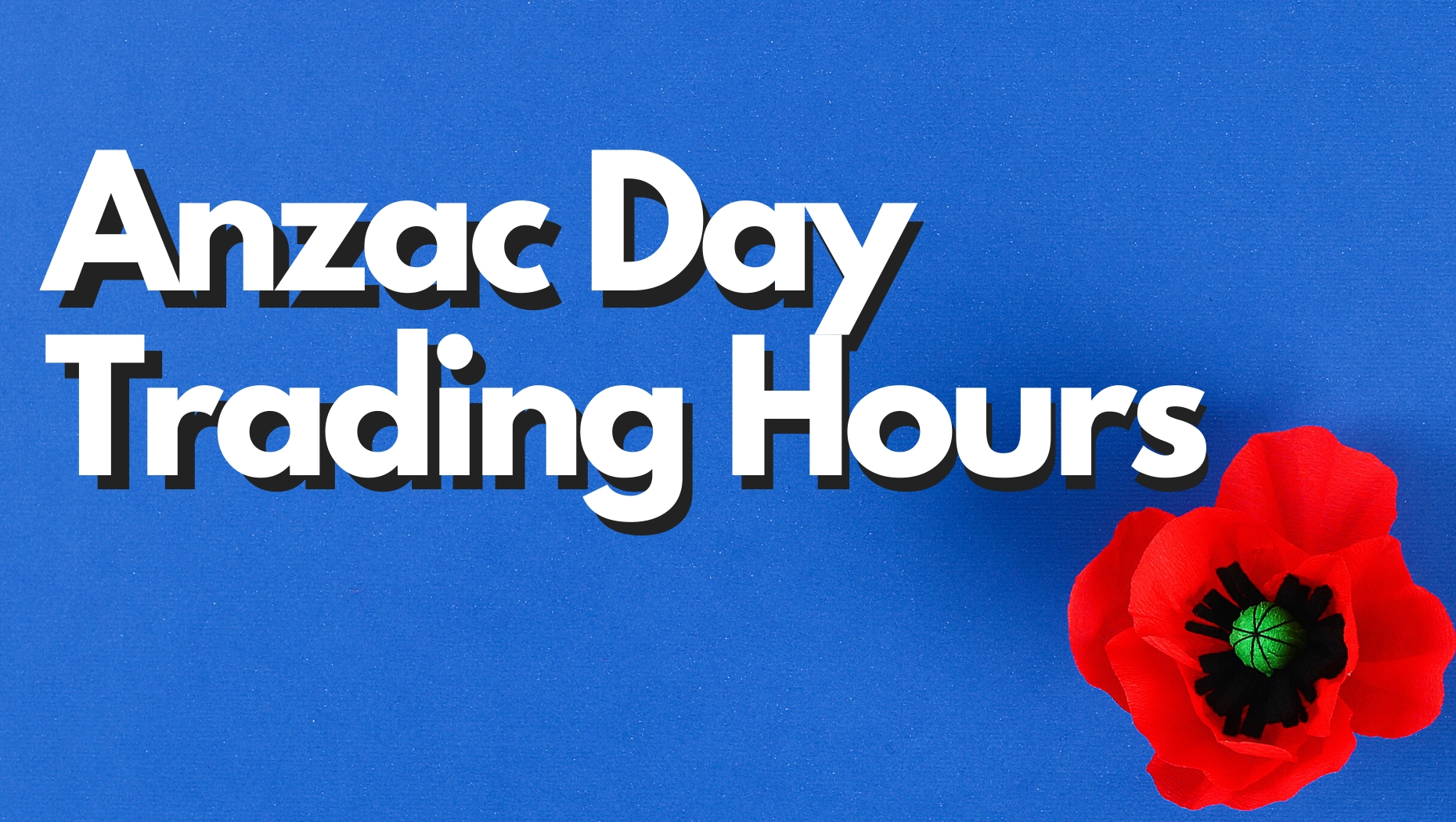 Anzac Day 2020 Trading Hours Truck Centre WA